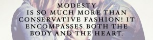 Modesty-is-so-much-more-than-conservative-fashion-It-encompasses-both-the-body-and-the-heart-sm-2