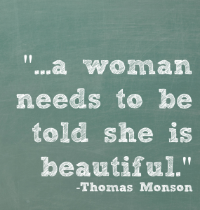 a woman needs to be told she is beautiful uplifting love